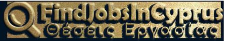 Find Jobs In Cyprus • Θέσεις, Αγγελίες εργασίας στην Κύπρο